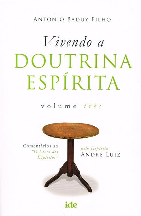 VIVENDO A DOUTRINA ESPIRITA - VOL III
