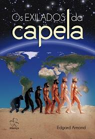 EXILADOS DA CAPELA (OS) - NOVO PROJETO