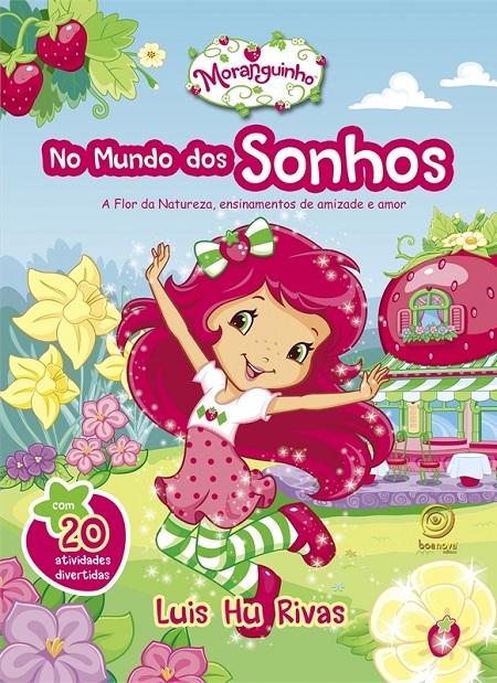 MORANGUINHO NO MUNDO DOS SONHOS - INFANTIL