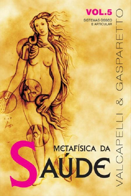METAFISICA DA SAUDE - VOL.5