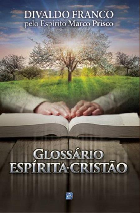 GLOSSARIO ESPIRITA-CRISTAO - LEAL