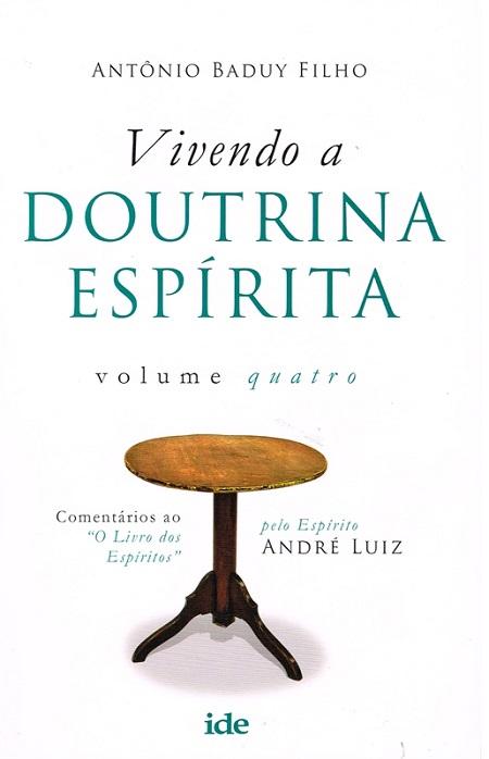 VIVENDO A DOUTRINA ESPIRITA - VOL IV