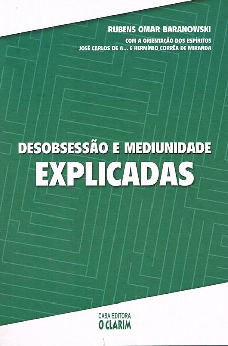DESOBSESSAO E MEDIUNIDADE EXPLICADAS