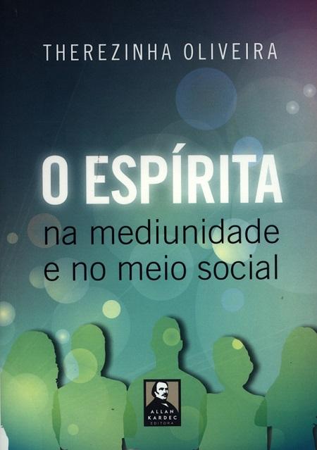 ESPIRITA NA MEDIUNIDADE E NO MEIO SOCIAL (O)
