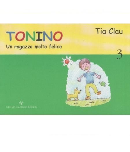 TONINO UN RAGAZZO FELICE- INFANTIL - ITALIANO
