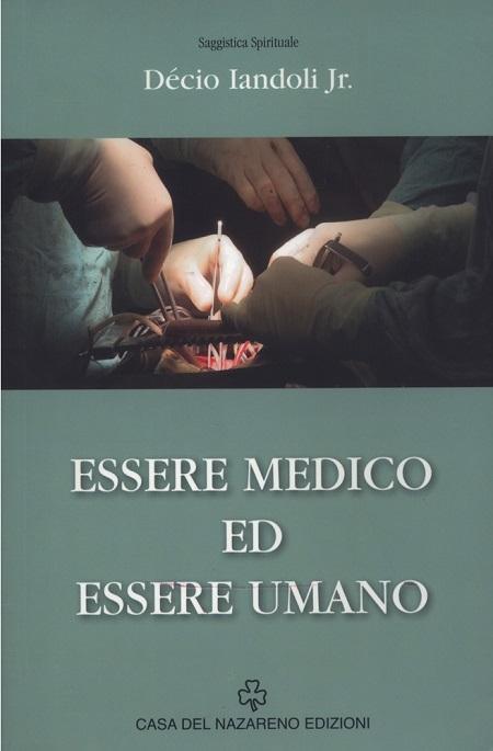 ESSERE MEDICO ED ASSERE UMANO - ITALIANO