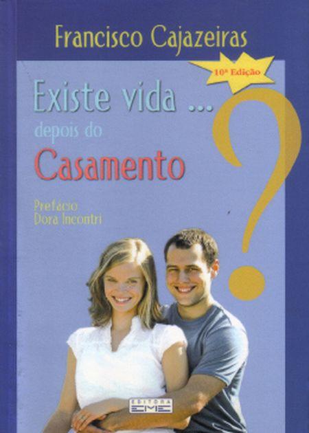 EXISTE VIDA DEPOIS DO CASAMENTO