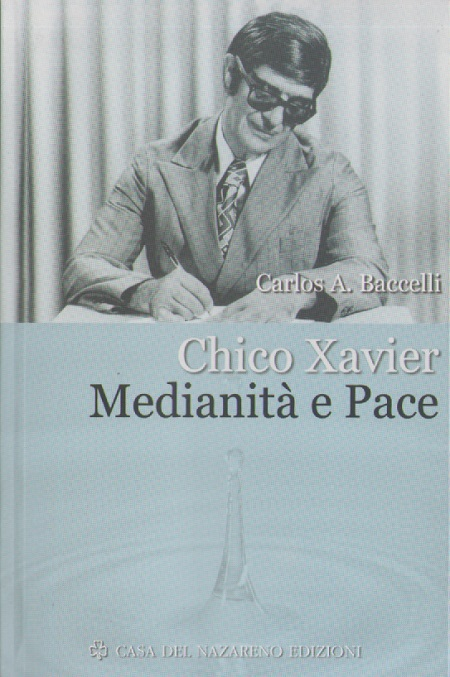 CHICO XAVIER MEDIANITA E PACE - ITALIANO