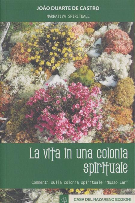 LA VITA IN UNA COLONIA SPIRITUALE - ITALIANO