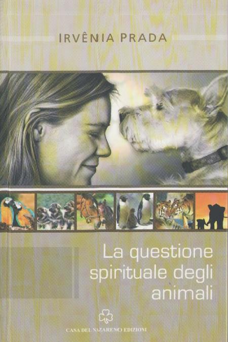 LA QUESTIONE SPIRITUALE DEGLI ANIMALI - ITALIANO