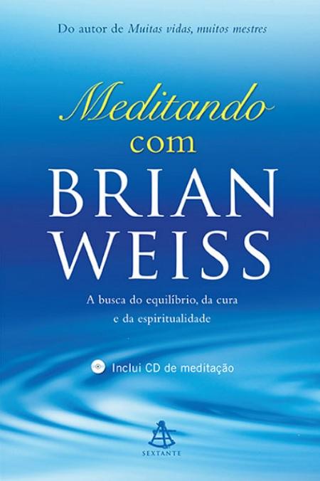 MEDITANDO COM BRIAN WEISS C/ CD