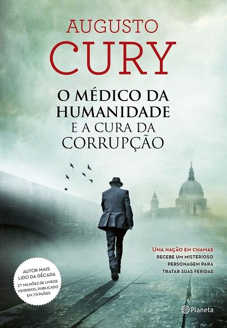 MEDICO DA HUMANIDADE E A CURA DA CORRUPCAO (O)