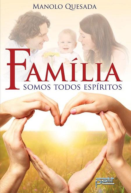 FAMILIA SOMOS TODOS ESPIRITOS