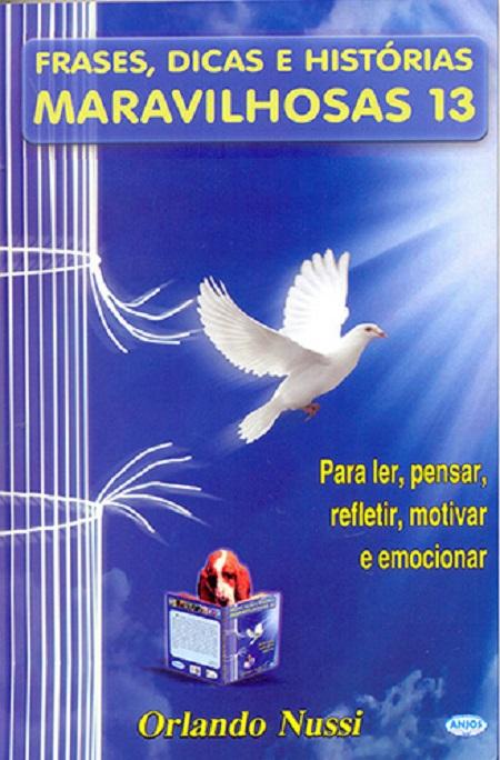 FRASES DICAS E HIST. MARAVILHOSAS - V 13