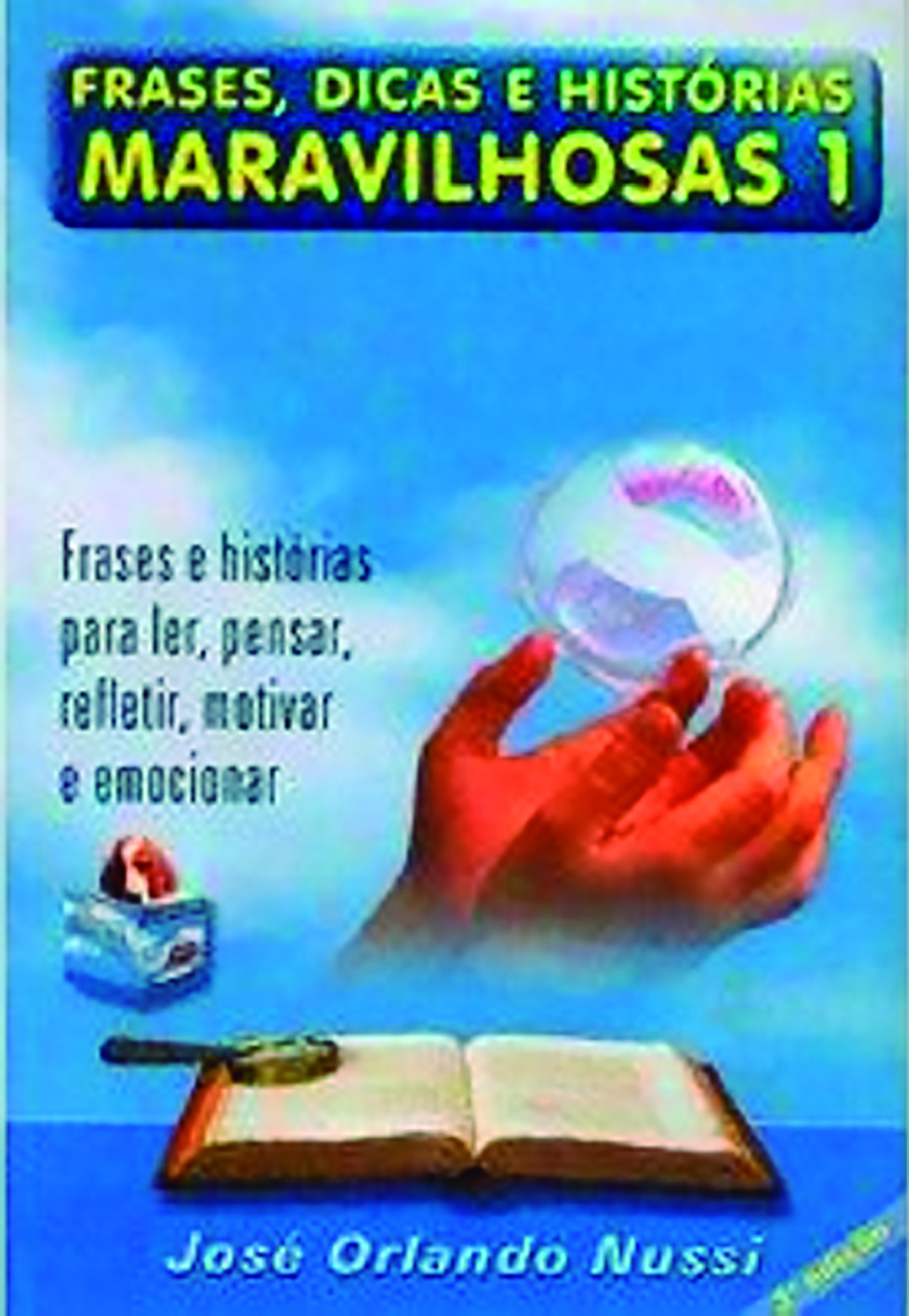 FRASES DICAS E HIST. MARAVILHOSAS - V 01