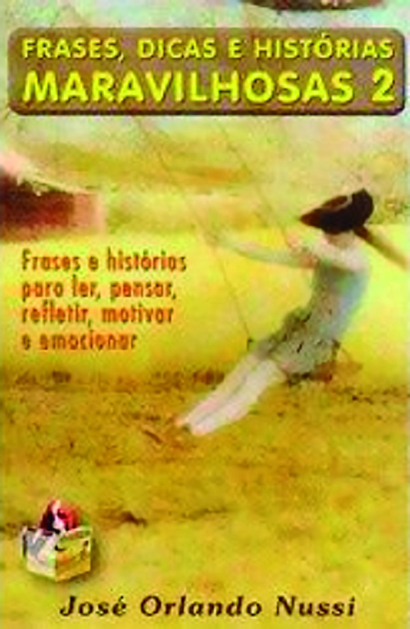 FRASES DICAS E HIST. MARAVILHOSAS - V 02