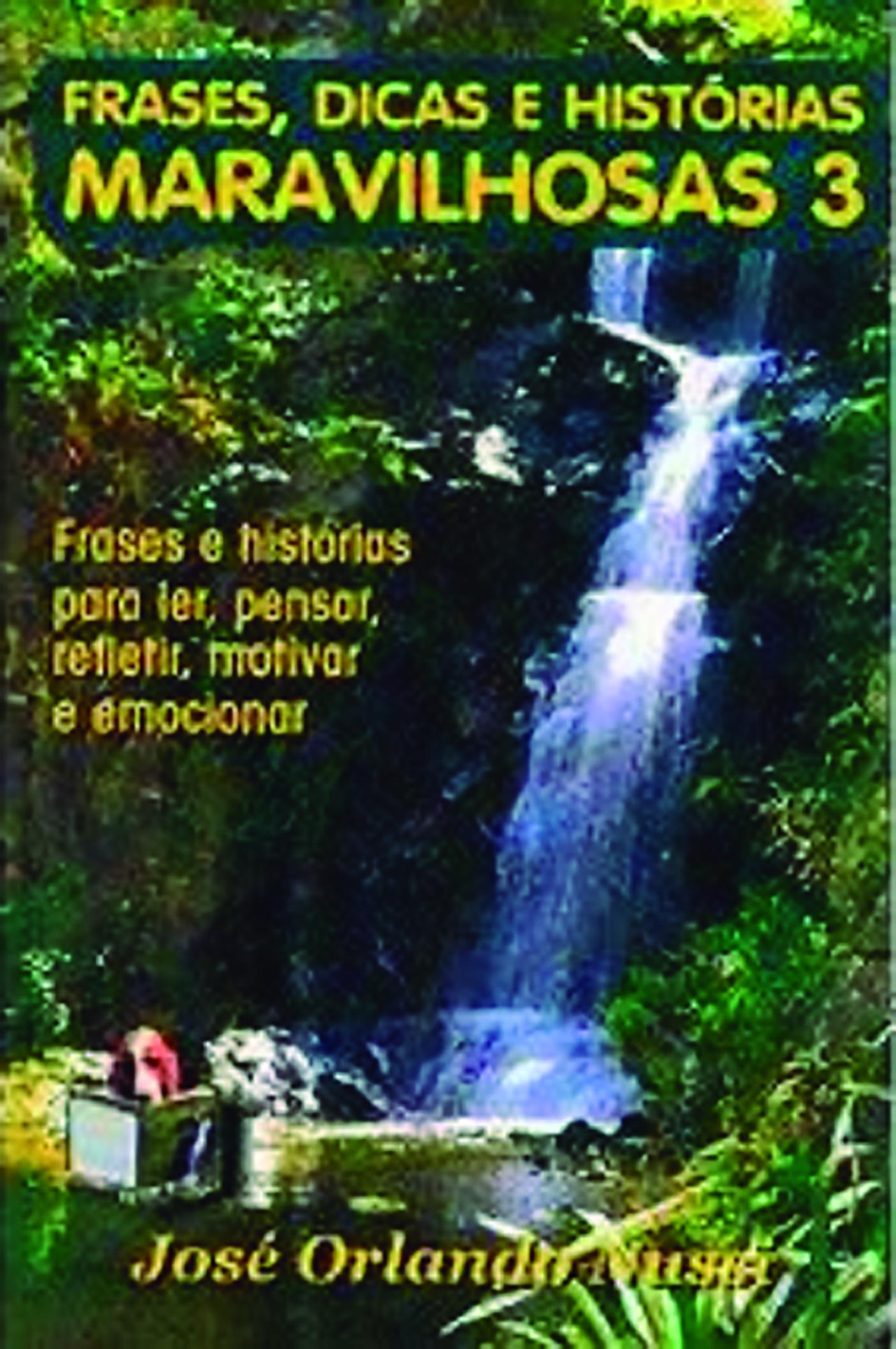 FRASES DICAS E HIST. MARAVILHOSAS - V 03