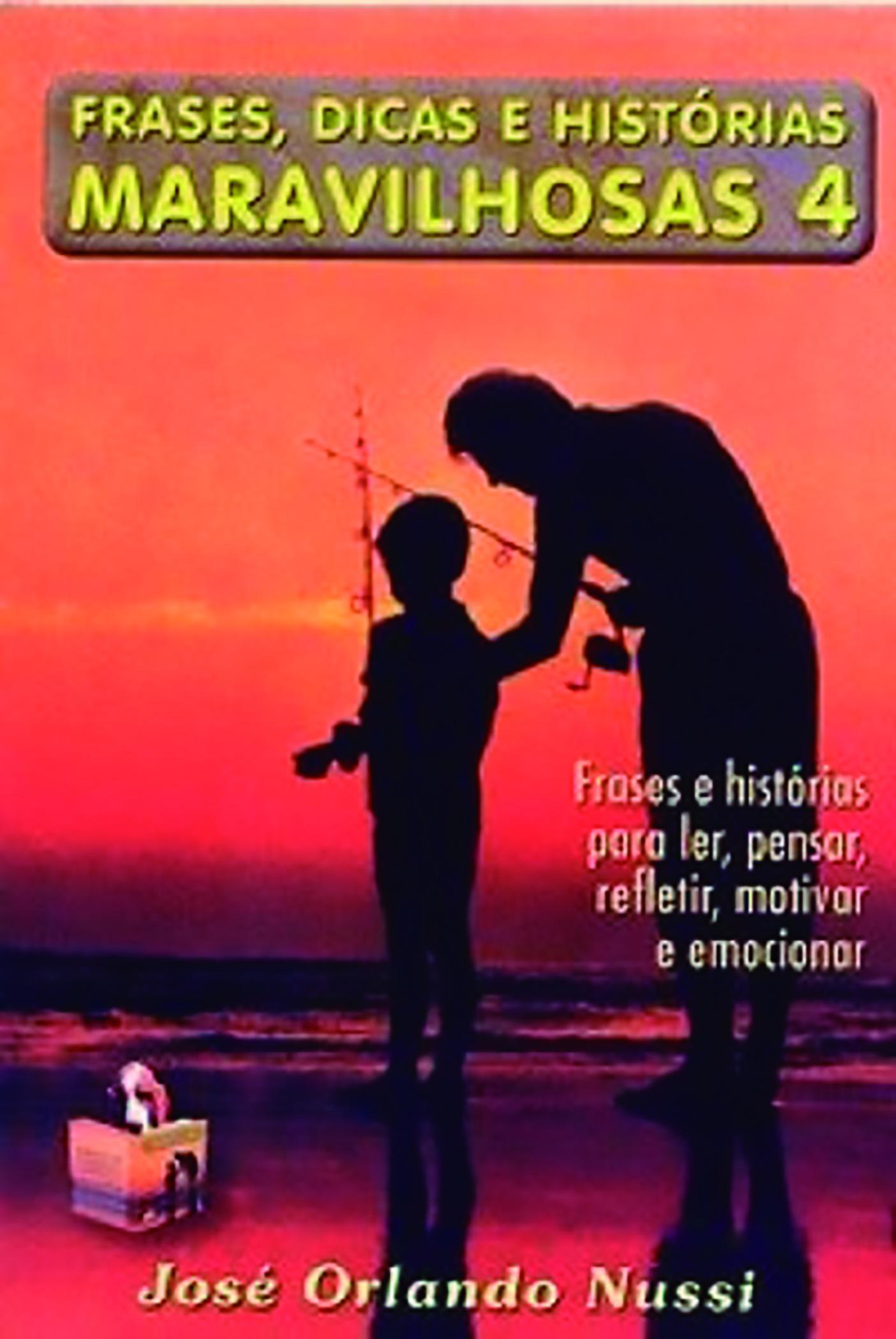 FRASES DICAS E HIST. MARAVILHOSAS - V 04