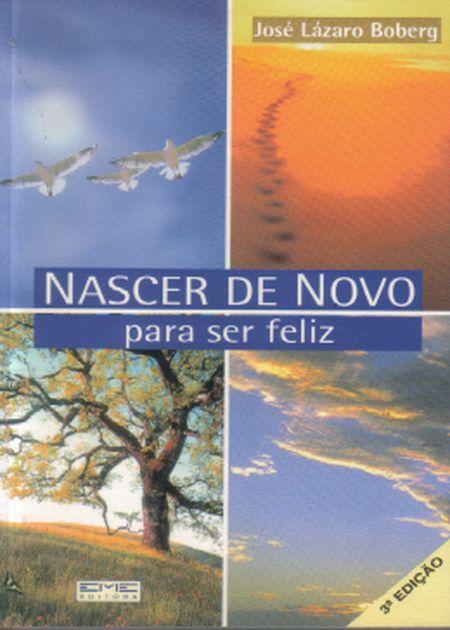 NASCER DE NOVO PARA SER FELIZ