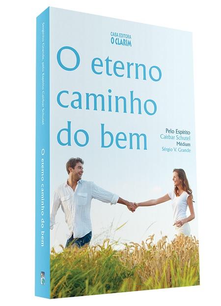 ETERNO CAMINHO DO BEM (O)