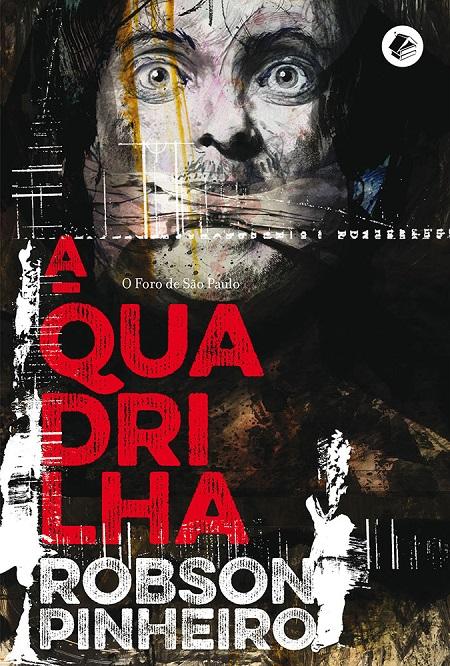 QUADRILHA (A) - VOL.2 - O FORO DE SAO PAULO