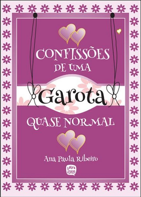 CONFISSOES DE UMA GAROTA QUASE NORMAL