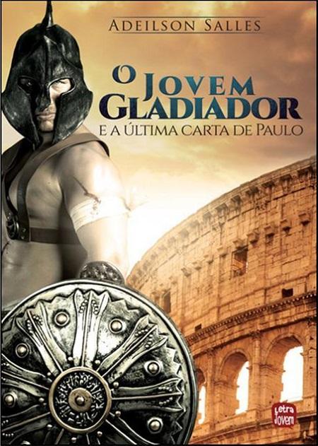 JOVEM GLADIADOR E A ULTIMA CARTA DE PAULO (O)