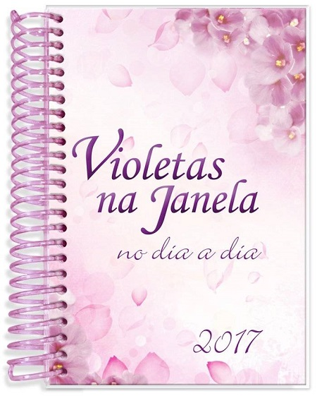 VIOLETAS NA JANELA 2017 NO DIA A DIA - ESPIRAL