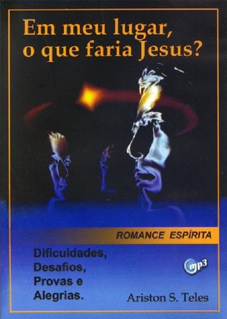 AUDIOBOOK - EM MEU LUGAR O QUE FARIA JESUS - MP3