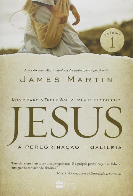 JESUS A PEREGRINACAO - GALILEIA - VOL 1