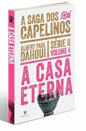 SAGA DOS CAPELINOS (A) - SERIE II - VOL. 4 - CASA ETERNA (A)
