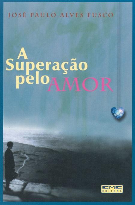 SUPERACAO PELO AMOR (A)