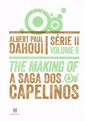 SAGA DOS CAPELINOS (A) - SERIE II  - VOL. 6 - THE MAKING OF