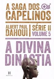 SAGA DOS CAPELINOS (A) - SERIE II - VOL. 5 - A DIVINA DINASTIA