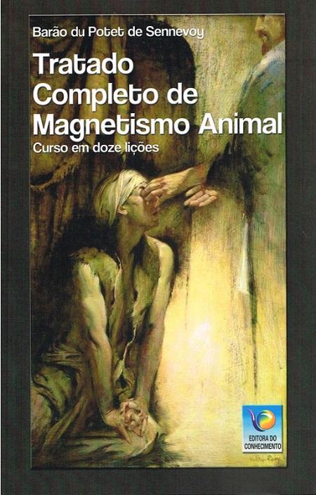 TRATADO COMPLETO DE MAGNESTISMO ANIMAL - CONHECIMENTO