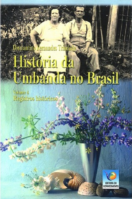 HISTORIA DA UMBANDA NO BRASIL - VOL IV