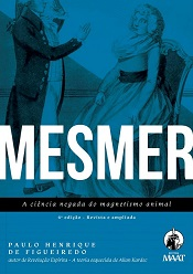 MESMER A CIENCIA NEGADA DO MAGNETISMO ANIMAL