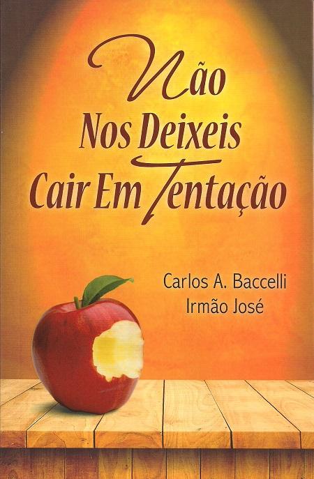 NAO NOS DEIXE CAIR EM TENTACAO