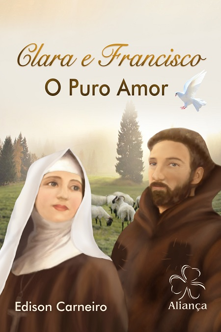 CLARA E FRANCISCO O PURO AMOR