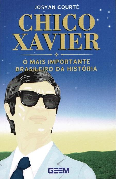 CHICO XAVIER O MAIS IMPORTANTE BRASILEIRO DA HISTORIA