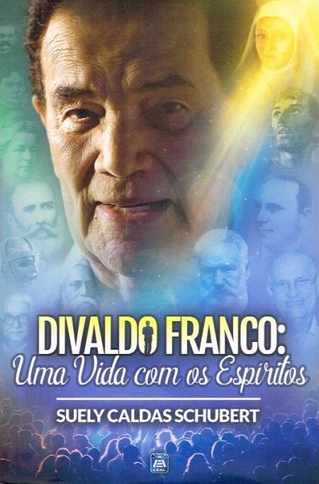 DIVALDO FRANCO UMA VIDA COM OS ESPIRITOS