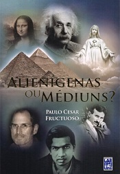 ALIENIGENAS OU MEDIUNS