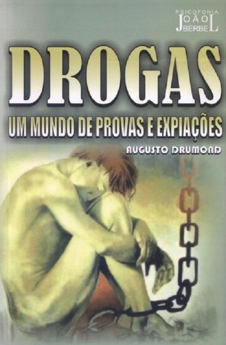 DROGAS UM MUNDO DE PROVAS E EXPIACOES