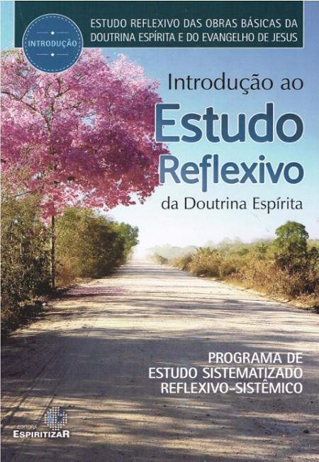 INTRODUCAO AO ESTUDO REFLEXIVO DA DOUTRINA ESPIRITA