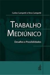 TRABALHO MEDIUNICO - DESAFIOS E  POSSIBILIDADES