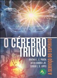 CEREBRO TRIUNO (O) - A SERVICO DO ESPIRITO