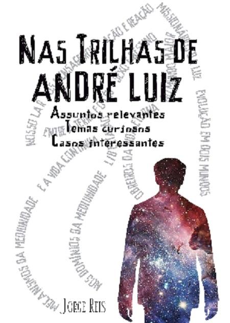 NAS TRILHAS DE ANDRE LUIZ