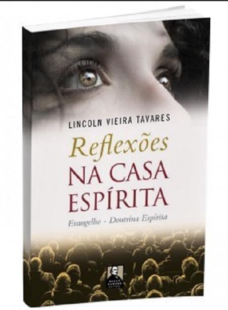 REFLEXOES NA CASA ESPIRITA