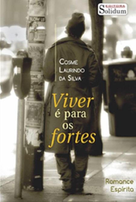 VIVER E PARA OS FORTES