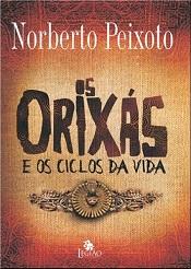 ORIXAS E OS CICLOS DA VIDA (OS)